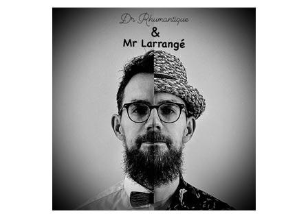 Dr Rhumantique & Mr Larrangé