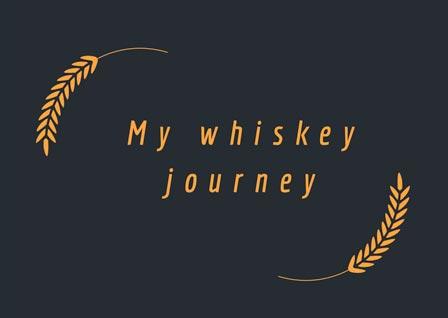 My whiskey journey